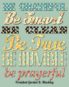 Be Grateful, Be Smart Be Clean, Be True, Be Humble