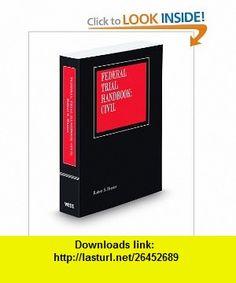 Federal Trial Handbook Civil, 4th 2010 ed. (9780314932617) Robert Hunter , ISBN-10: 0314932615  , ISBN-13: 978-0314932617 ,  , tutorials , pdf , ebook , torrent , downloads , rapidshare , filesonic , hotfile , megaupload , fileserve