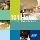 101 Hotels Baths and Spas by Corinna Kretschmar-Joehnk (English) Hardcover Book #homeimprovementbook,