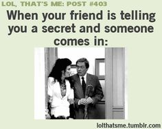 Lol , so true : post , When your friend is telling you a secret and someone comes in : Fran Drescher , the nanny , gif . Funny Shit, Funny Posts, Relatable Posts, Funny Stuff, Lol So True, Memes Humor, Jokes, The Nanny, Funny Quotes