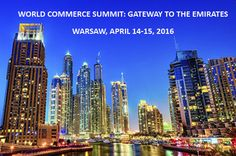 The World Commerce Summit, scheduled for April 14-15, 2016 in Warsaw, will deliver key insights and practical knowledge to help Polish firms expand their operations in international markets.  The World Commerce Summit is held under Link to Poland's media patronage. #Warszawa #Warsaw #Poland