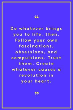 — Elizabeth Gilbert, Big Magic  #refinery29 http://www.refinery29.com/2015/12/100236/inspiring-motivational-quotes-for-new-year#slide-12