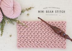 TheMini BeanStitchcreates a dense and tightly woven fabric, closely resembling adorable little beans... Perfect to use when crocheting snuggly scarves!