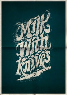 Milk with Knives | Mats Ottdal | Typography Posters on Typography Served