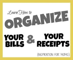 Tips on organizing your bills and receipts