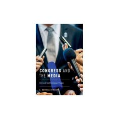 Congress and the Media : Beyond Institutional Power (Paperback) (C. Danielle Vinson)