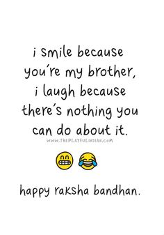 Have you ever seen emoji Rakhi cards? Well, now you have :) Raksha Bandhan card with a cute brother-sister bond quote - I smile because you're my brother, I laugh because there's nothing you can do about it.  #Raki #rakhi #rakshabandhan #rakhiday #brother #sister #family #greetingcard #emojicard #indian #indiancard