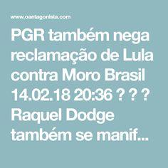 """PGR também nega reclamação de Lula contra Moro Brasil  14.02.18 20:36    Raquel Dodge também se manifestou contra recurso da defesa de Lula que insistia em acusar Sergio Moro de usurpação de competência do Supremo, no episódio da interceptação da conversa do ex-presidente com a então presidente Dilma Rousseff.  A reclamação foi rejeitada pelo ministro Edson Fachin, mas a defesa apresentou um agravo regimental.  Diz a PGR: """"Após declaração de invalidade da prova pelo STF, as informações…"""