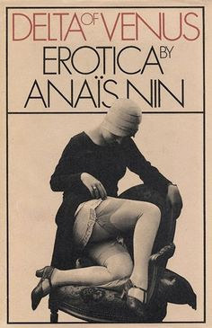 Delta of Venus by Anaïs Nin-- Superbly written erotica from one of our all-time heroines, an essential read even if — especially if — you're squeamish about literary sex. You'll never even think of 50 Shades of Grey again.