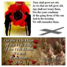 We will remember We Will Never Forget, Lest We Forget, The 11th Hour, Remembrance Day, True North, Cool Countries, My Father, Music Is Life, My Dad