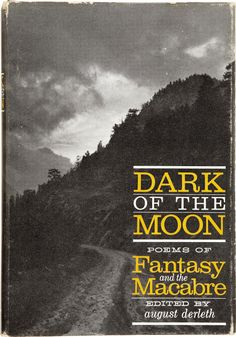 Dark of the Moon: Poems of Fantasy and the Macabre