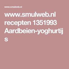 www.smulweb.nl recepten 1351993 Aardbeien-yoghurtijs Risotto, Food, Green Beans, Hoods, Meals