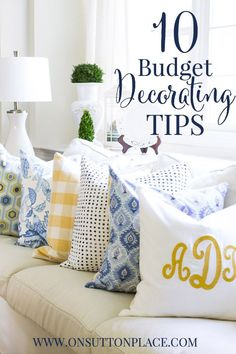 10 Budget Decorating Tips from a DIY Decorator. Easy to follow with lots of examples!