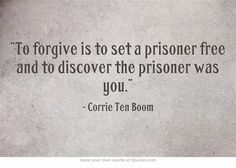 """To forgive is to set a prisoner free and to discover that the prisoner was you."" ""Shame a man has to be on the line for the rest of his life cause of who someone is, liars will be liars and the worst of people just keep chuggin on with their lives"""