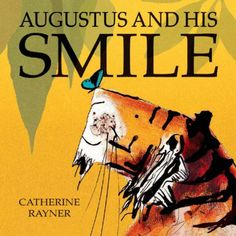 Augustus and His Smile by Catherine Rayner http://www.amazon.co.uk/dp/1845062833/ref=cm_sw_r_pi_dp_.dkyvb1WW2A0Z