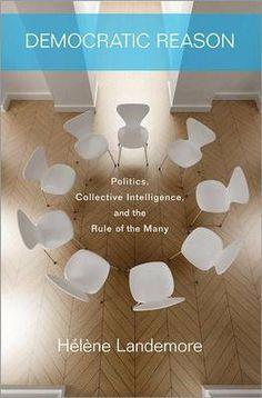 Landemore, Hélène. Democratic reason. Princeton University Press, 2013.