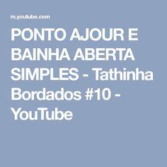 PONTO AJOUR E BAINHA ABERTA SIMPLES - Tathinha Bordados #10 - YouTube