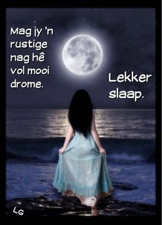 Mag jy 'n rustige nag hê vol mooi drome. Goeie Nag, Good Night Quotes, Special Quotes, Sleep Tight, Afrikaans, Qoutes, Movie Posters, Motivational, Destinations
