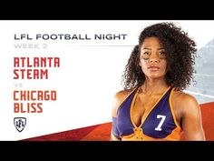 The Anniversary Season continues with an Eastern Conference match-up featuring Dakota Hughes leading the Atlanta Steam vs Tamika Robinson and the Chicag. Lingerie Football, Legends Football, Bliss, Atlanta, Chicago, Seasons, Athletes, Youtube, Sexy