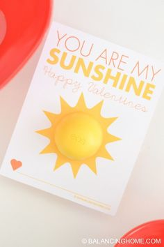 "printable non-candy Valentine with EOS Lip Balm-- ""You are my Sunshine"""