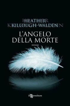 L'angelo della morte (Leggereditore Narrativa) di Heather Killough-Walden voto 8
