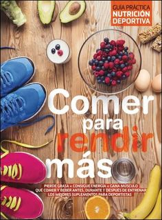 Rutinas de Ejercicio: Guia Practica de Nutricion Deportiva-Comer Para Rendir mas-Pdf