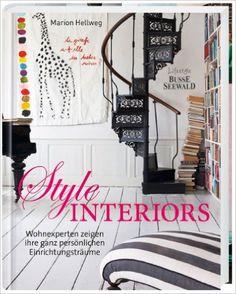 Style Interiors: Wohnexperten Zeigen Ihre Ganz Persönlichen  Einrichtungsträume: Amazon.de: Marion Hellweg