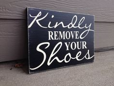 """Kindly Remove Your Shoes Sign Distressed Black & Off White, (Large) 14"""" length x 10"""" wide"""