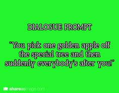 """""""The apple you stole is legit gold... not just a regular apple..."""" """"And your point is?"""" """"You know what, forget I mentioned anything."""""""
