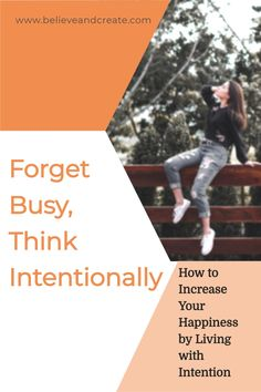 Living with intention simply means to be thoughtful about the way you do life. It means to pause in the middle of the hustle and bustle to evaluate if what you're doing, thinking, and feeling is really paving the way for where you're going and who you want to be on your journey to get there. Here are a few ways you can forget busy, think intentionally, and be deliberate in your day to day life. (click to read) #mindfulliving.