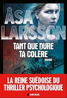 Tant que dure ta colère / Asa Larsson. R LAR