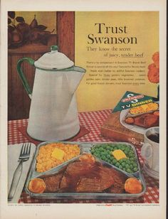 """Description: 1960 SWANSON TV DINNER vintage magazine advertisement """"Trust Swanson"""" -- Trust Swanson ... They know the secret of juicy, tender beef ... There's no comparison! A Swanson TV Brand Beef Dinner is special all the way! Special for flavory beef, made even better by skillful Swanson cookery. Special for three garden vegetables ... sweet golden corn, tender peas, little browned potatoes. For good frozen dinners, trust Swanson every time. Made only by Campbell Soup Company. -- Size…"""