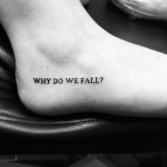 This is a quote repeated throughout Christopher Nolan's Dark Knight Trilogy. Xotica - Tattoo and Body Piercing Studio, Finchley, UK, by Rakhee Shah