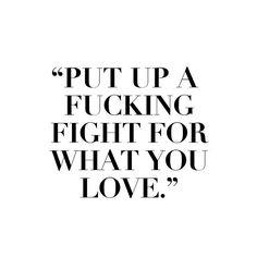 Put up a fucking fight for what you love - Dalila em Fúria