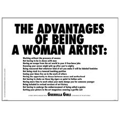 Guerrilla Girls the advantages of being a women artist 1985 fighting against sexism and racism in the art worl Barbara Kruger, Banksy, Women Artist, Female Artist, Guerrilla Girls, Girl Posters, Political Art, Feminist Art, Feminist Quotes