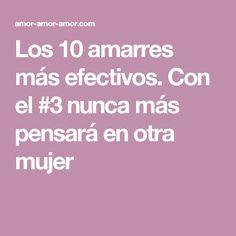 Los 10 amarres más efectivos. Con el #3 nunca más pensará en otra mujer