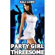Party Girl Threesome (Kindle Edition)  http://like.best-hometheaters.com/redirector.php?p=B007P80848  B007P80848
