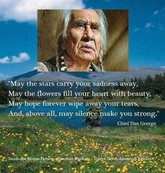 The wisdom of Chief Dan George. Native American Prayers, Native American Spirituality, Native American Wisdom, Native American History, American Indians, Indiana, Indian Prayer, Chief Dan George, American Indian Quotes