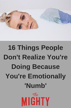 16 Things People Don't Realize You're Doing Because You're Emotionally 'Numb' Mental Health Conditions, Mental Health Matters, Mental Health Issues, Mental Health Awareness, Bipolar Awareness, Medical Conditions, Trauma, I Feel Numb, Emotionally Numb