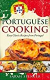 Free Kindle Book -   Portuguese Cooking: Easy Classic Recipes from Portugal