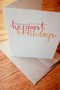 Hand lettered card perfect for Birthday greetings. A2 size (4 1/4 x 5 1/2) Blank inside Green envelope included with blue/green