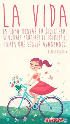 La vida es como montar en bicicleta. Si quieres mantener el equilibrio, tienes que seguir avanzando #bezoya #AlbertEinstein, frase, motivación, positividad, optimismo, chica, girl, flores, ilustración, frases inspiradoras, frases motivadoras, inspiración