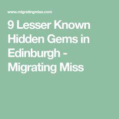 9 Lesser Known Hidden Gems in Edinburgh - Migrating Miss