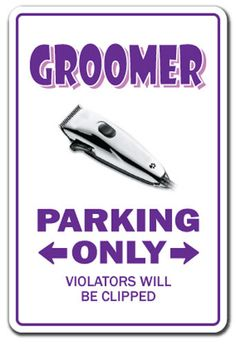 GROOMER Novelty Sign parking signs pet dog cat gift kennel veterinarian vet #SignMission