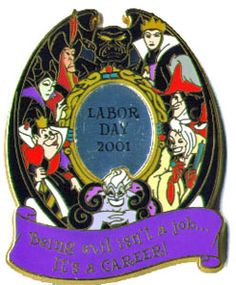 Disney Villains - Evil Career (Labor Day 2001) Chernabog (Fantasia) sits atop this pin with his wings forming a frame in which some of the most despicable Disney Villains appear. On the right side is The Evil Queen (Snow White), Captain Hook (Peter Pan) and Cruella De Vil (101 Dalmatians). On the left side is Jafar (Aladdin), Maleficent (Sleeping Beauty) and the Queen of Hearts (Alice in Wonderland). Ursula (Little Mermaid) is at the bottom.