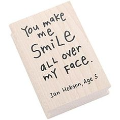 You make me smile all over my face!
