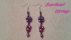 Project of the day: Sweetheart Earrings These earrings are an easy beginners/easy project. Materials list: 2 size 10 or 12 needles 11/0 seedbeads 16 6mm pear...