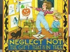 Neglect not the gift that is in thee.  mary englebright art