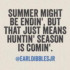 Huntin season:)