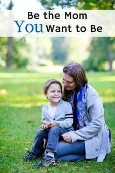 Be the Mom You Want to Be. Don't let other moms bring you down.
